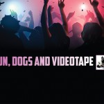 F Fun Dogs and Videotape